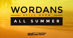 Wordans open all summer long to stay with you !